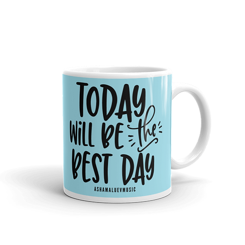 Light blue glossy mug with a quote 'Today Will Be The Best Day'
