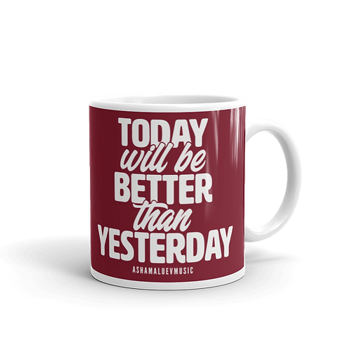 Dark red glossy mug with a quote 'Tooday Will Be Better Than Yesterday'
