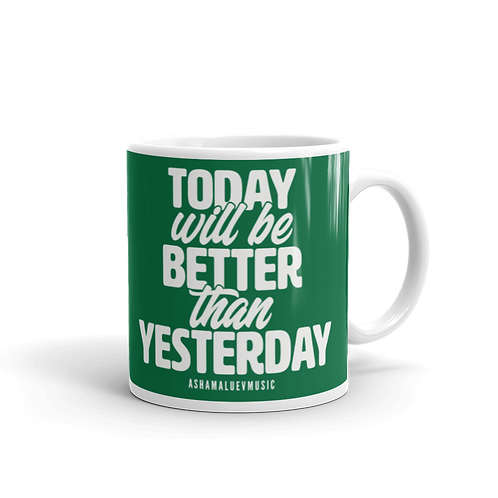 Dark greed glossy mug with a quote 'Tooday Will Be Better Than Yesterday'