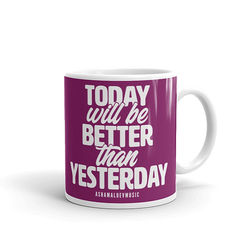 Pink glossy mug with a quote 'Tooday Will Be Better Than Yesterday'