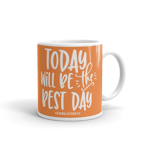 Orange glossy mug with a quote 'Today Will Be The Best Day'