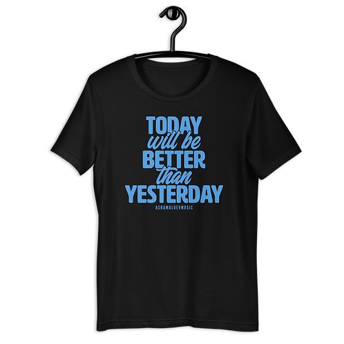 Tooday Will Be Better Than Yesterday Short-Sleeve T-Shirt