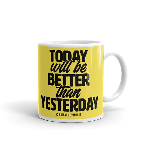 Yellow glossy mug with a quote 'Tooday Will Be Better Than Yesterday'