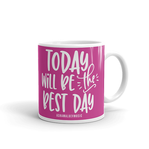 Pink glossy mug with a quote 'Today Will Be The Best Day'