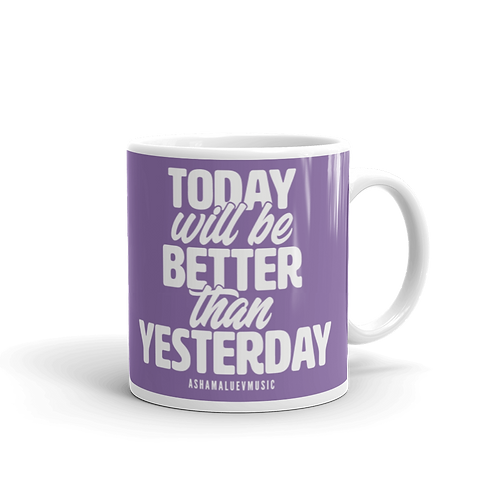 Purple glossy mug with a quote 'Tooday Will Be Better Than Yesterday'