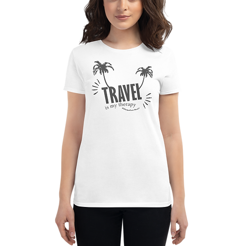Women's Short Sleeve Fashion Fit T-shirt   Travel is my therapy