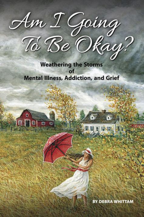 A Memoir: Am I Going To Be Okay?