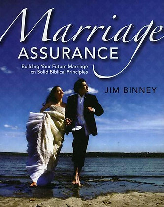 Marriage Assurance (Building Your Future Marriage on Solid Biblical Principles)