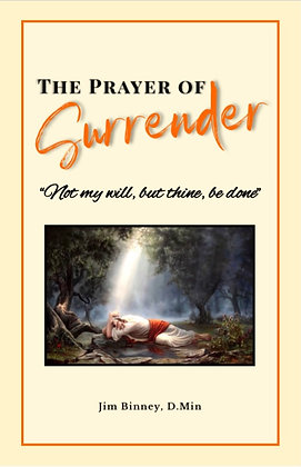 """Prayer of Surrender: """"Not my will, but thine, be done"""""""