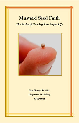 Mustard Seed Faith: The Basics of Growing Your Prayer Life