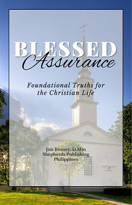 Blessed Assurance: Foundational Truths of the Christian Life