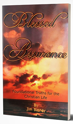 Blessed Assurance: Foundational Truths for the Christian Life