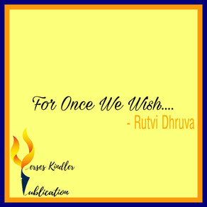 For Once We Wish - Rutvi Dhruva