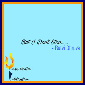 But I Don't Stop - Rutvi Dhruva