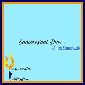 Sapiosexual Dies - Anisa Sareshwala