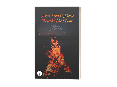 Ashes That Flame Beyond the Time