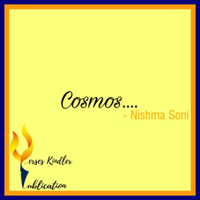 COSMOS - Nishma Soni