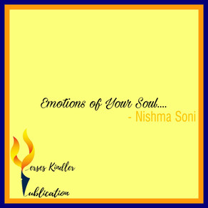 EMOTIONS OF YOUR SOUL - NISHMA SONI
