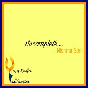 Incomplete - Nimisha Soni
