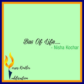 BUS OF LIFE - NISHA KOCHAR