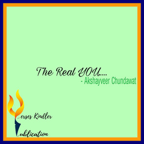 The Real YOU - AKSHAYVEER CHUNDAWAT