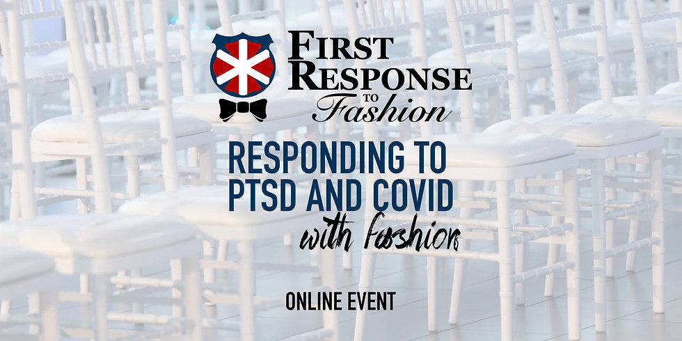 First Response to Fashion - Responding to PTSD and COVID-19 with fashion.