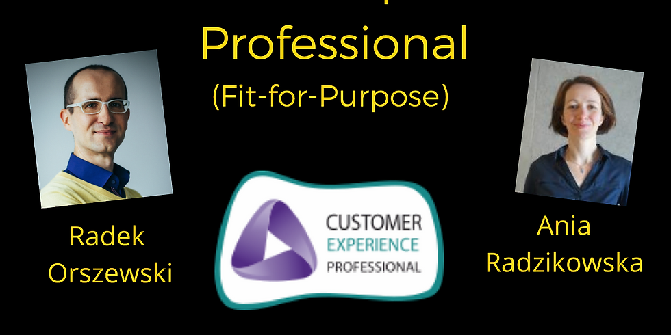 Fit-for-Purpose // Customer Experience Professional (CXP)