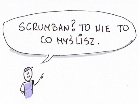 Scrumban, czyli nie to co myślisz