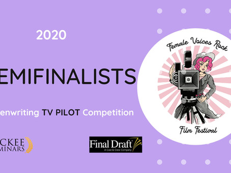 2020 Female Voices Rock TV PILOT Screenwriting Competition Semifinalists