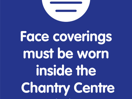 Face Coverings in the Chantry Centre