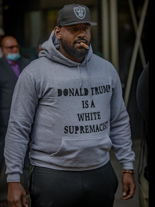 """Donald Trump is a White Supremacist"" Sweatshirt"