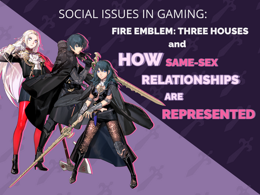 Social Issues in Gaming: Fire Emblem: Three Houses and How Same-Sex Relationships are Represented