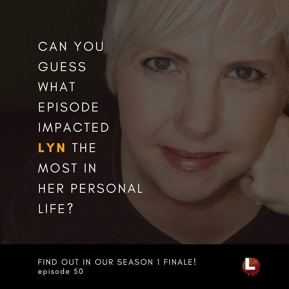 can you guess what episode impacted lyn the most in her personal life?