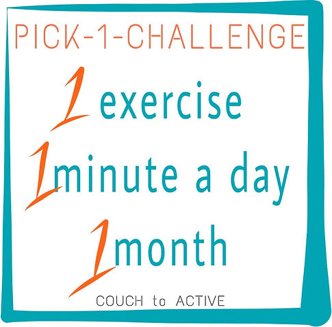 PICK-1-CHALLENGE. 1 month fitness challenge. COUCH to ACTIVE fitness program. Getting started with fitness