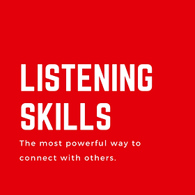 Listening Skills, the most powerful way to connect with otheres