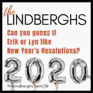 Can you guess if Erik or Lyn like New Year's Resolutions?