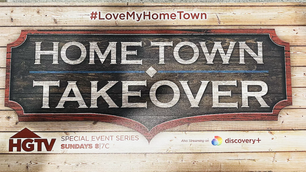 'HOME TOWN TAKEOVER' Premieres on HGTV and discovery+ Sunday, May 2!