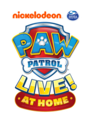 NICKELODEON SETS THE STAGE FOR PAW PATROL® LIVE! AT HOME VIRTUAL STREAMING EVENT APRIL 24 AND 25!
