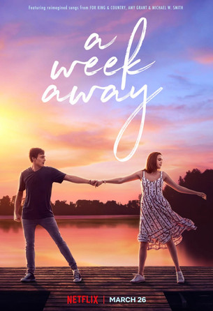 A WEEK AWAY Hits Netflix this Friday, March 26, 2021!