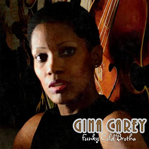 "Gina Carey "" Funky Cold Brotha"""