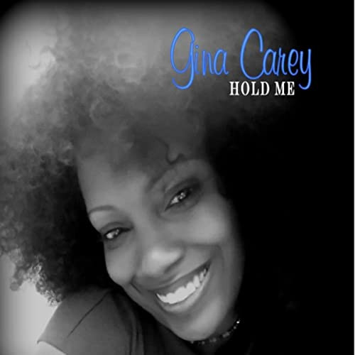 "Gina Carey "" Hold Me"""