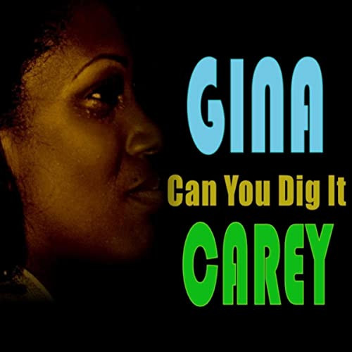 "Gina Carey "" Can You Dig It"""