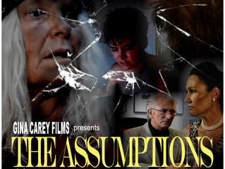 """Gina Carey Films, Newest Feature Film, """"The Assumptions"""" to Premiere at The Camelot Theate"""