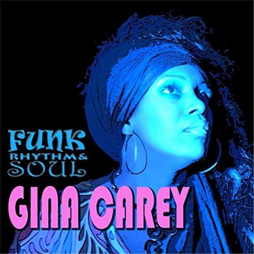 """Gina Carey """" Funk Rhythmn & Soul"""""""