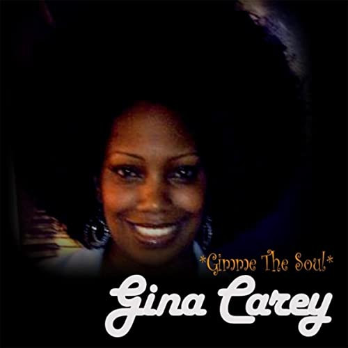 "Gina Carey "" Gimme The Soul"""