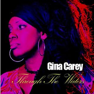 "Gina Carey ""Through The Waters"""