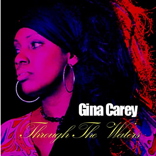 "Gina Carey ""Through The Waters"""