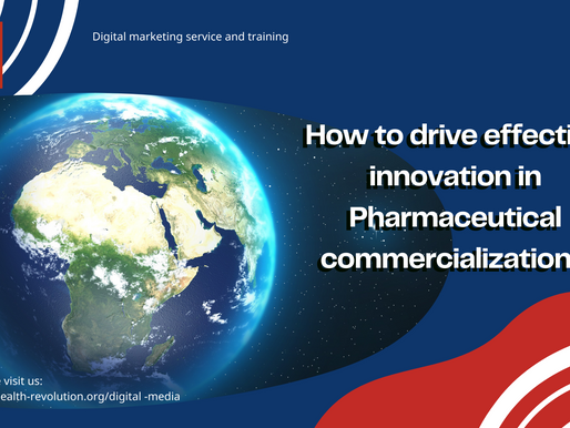 How to drive effective innovation in Pharmaceutical commercialization?