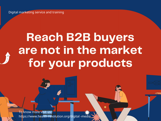 Reach B2B buyers are not in the market for your products