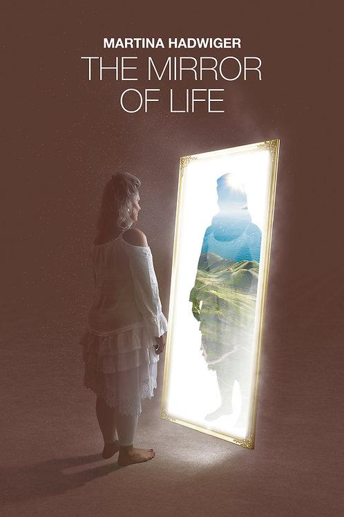 The Mirror of Life - Martina Hadwiger